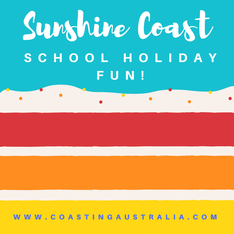 Sunshine Coast School Holiday Fun!