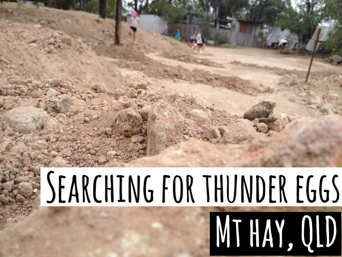 How to Find Thundereggs in Queensland – Mt Hay