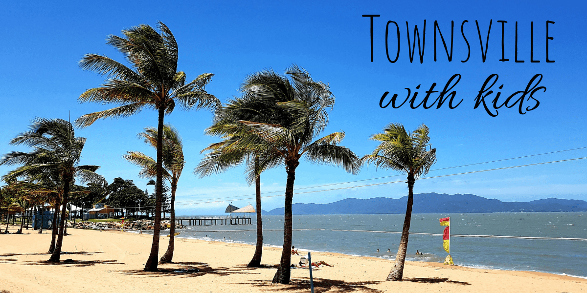 Things to do in Townsville with Kids – Family Fun in North Queensland